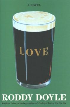 Love / Roddy Doyle.