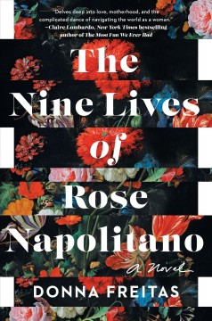 The nine lives of Rose Napolitano by Donna Freitas.