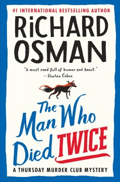 The man who died twice by Richard Osman.