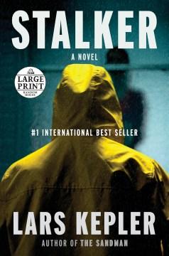 "Stalker. English;""Stalker / Lars Kepler ; translated from the Swedish by Neil Smith"""