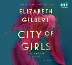 City of girls by Elizabeth Gilbert.
