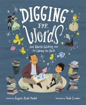 Digging for Words: Jose Alberto Gutierrez by Angela Burke Kunkel