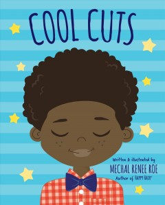 Cool cuts / written & illustrated by Mechal Renee Roe.
