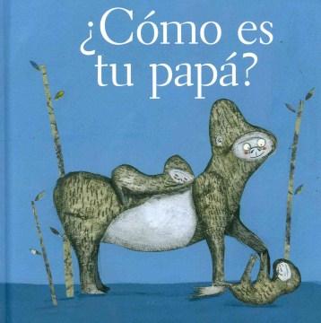 ¿Cómo es tu papá?, book cover