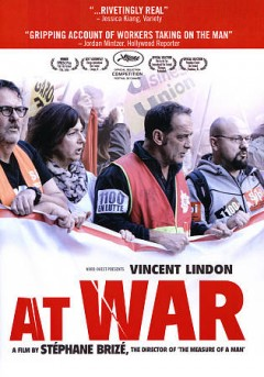 At war = En guerre / Cinema Libre Studio presents a Nord-Ouest Films, France 3 cinéma co-production ; written by Stéphane Brizé and Olivier Gorce ; directed by Stephane Brize.