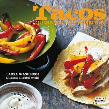 Tacos, quesadillas y burritos, book cover