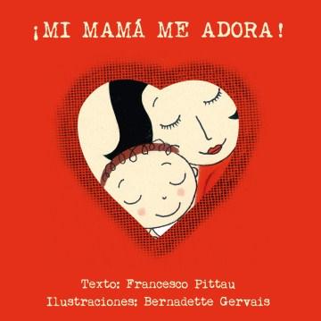 ¡Mi mama me adora!, book cover