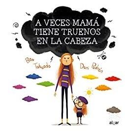 A veces Mamá tiene truenos en la cabeza, book cover
