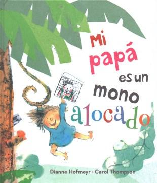 Mi papá es un mono alocado, book cover