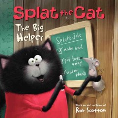 Book cover of Splat the Cat: The Big Helper by Rob Scotton