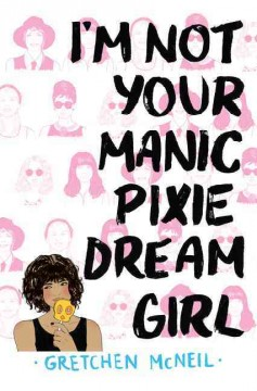 I'm Not Your Manic Pixie Dream Girl book cover