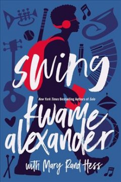 book cover, Sing, by Kwame Alexander