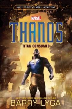 Thanos: Titan Consumed book cover