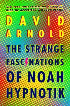 The Strange Fascinations of Noah Hypnotik book cover