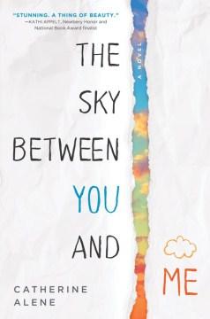 portada del libro, El cielo entre tú y yo, de Catherine Alene