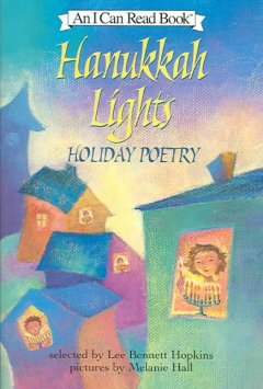 Hanukkah lights : holiday poetry / selected by Lee Bennett Hopkins ; pictures by Melanie Hall.