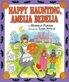 Happy haunting, Amelia Bedelia / by Herman Parish ; pictures by Lynn Sweat.