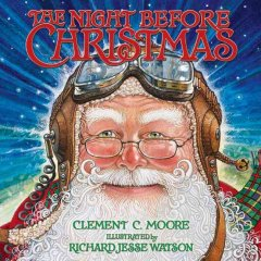 The night before Christmas / by Clement C. Moore ; illustrated by Richard Jesse Watson.
