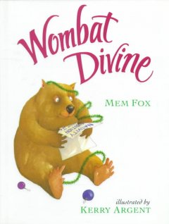 Wombat divine / by Mem Fox ; illustrated by Kerry Argent.