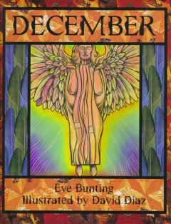 December / Eve Bunting ; illustrated by David Diaz.