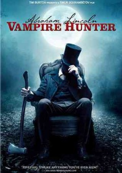 Abraham Lincoln : vampire hunter / Twentieth Century Fox presents a Burton/Bekmambetov/Lemley production ; produced by Tim Burton, Timur Bekmambetov, Jim Lemley ; screenplay by Seth Grahame-Smith ; directed by Timur Bekmambetov.