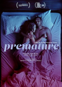 Premature / written and directed by Rashaad Ernesto Green ; written by Zora Howard.
