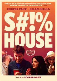 Shithouse / written and directed by Cooper Raiff ; produced by Jay Duplass.