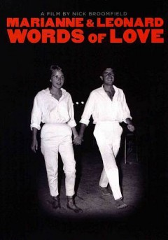 Marianne & Leonard : words of love / directed by Nick Broomfield ; produced by Nick Broomfield, Marc Hoeferlin, Shani Hinton, Kyle Gibbon.