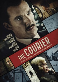 The courier / Lionsgate presents Filmnation Entertainment, A 42 Sunnymarch Production; producers, Adam Ackland, Ben Browning, Ben Puch, Rory Aitken ; writer, Tom O