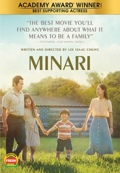 Minari / A24 presents a PLAN B production ; producers, Dede Gardner, Jeremy Kleiner, Christina Oh ; written and directed by, Lee Isaac Chung.