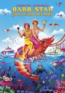 Barb & Star go to Vista del Mar / a Gloria Sanchez/Stellie production ; director, Josh Greenbaum ; written by Anni Mumolo & Kristen Wiig.