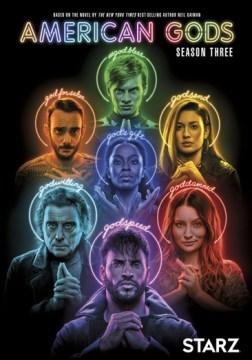 American gods. Season three / producers, Dauri Chase, Bryan Fuller, Michael Green, Sallyanne Massimini ; writers, David Paul Francis [and 5 others] ; directors, Jon Amiel [and 10 others].