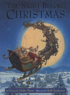 The night before Christmas / by Clement Clarke Moore ; illustrated by Ruth Sanderson.