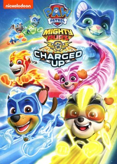 PAW Patrol. Mighty pups, charged up.