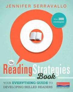 The reading strategies book : your everything guide to developing skilled readers / Jennifer Serravallo.