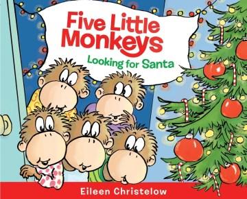 Five little monkeys looking for Santa / Eileen Christelow.