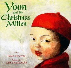 Yoon and the Christmas mitten / Helen Recorvits ; pictures by Gabi Swiatkowska.