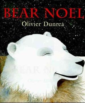 Bear Noel / Olivier Dunrea.