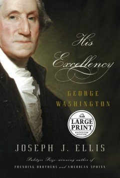His Excellency : George Washington / Joseph J. Ellis.