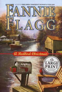 A Redbird Christmas : a novel / Fannie Flagg.