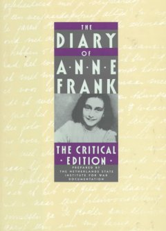The diary of Anne Frank : the critical edition / prepared by the Netherlands State Institute for War Documentation ; introduced by Harry Paape, Gerrold van der Stroom, and David Barnouw ; with a summary of the report by the State Forensic Science Laboratory of the Ministry of Justice ; compiled by H.J.J. Hardy ; edited by David Barnouw and Gerrold van der Stroom ; translated by Arnold J. Pomerans and B.M. Mooyaart-Doubleday.