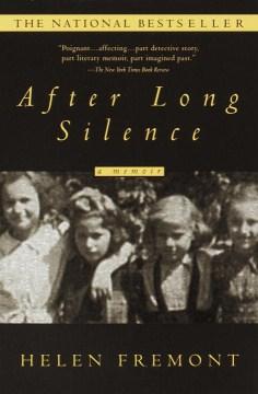 After long silence : a memoir / Helen Fremont.