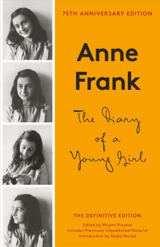 The diary of a young girl : the definitive edition / Anne Frank ; edited by Otto H. Frank and Mirjam Pressler ; translated [from the Dutch] by Susan Massotty.