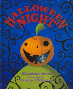 Halloween night / by Elizabeth Hatch ; illustrated by Jimmy Pickering.