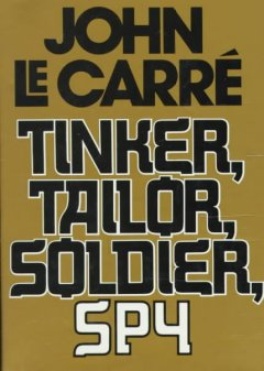 Tinker, tailor, soldier, spy / John Le Carré.