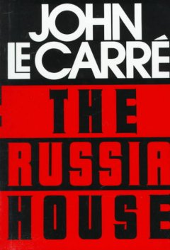 The Russia house / John le Carré.