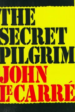 The secret pilgrim / John le Carré.