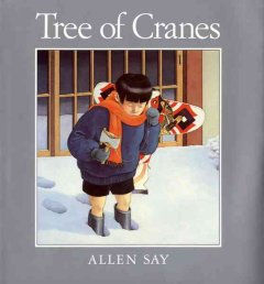 Tree of cranes / written and illustrated by Allen Say.
