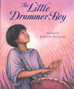The little drummer boy / words and music by Katherine Davis, Henry Onorati, and Harry Simeone ; illustrated by Kristina Rodanas.