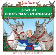 The wild Christmas reindeer / written and illustrated by Jan Brett.